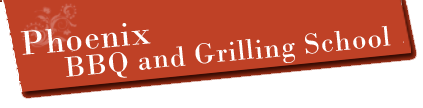 Phoenix BBQ and Grilling School